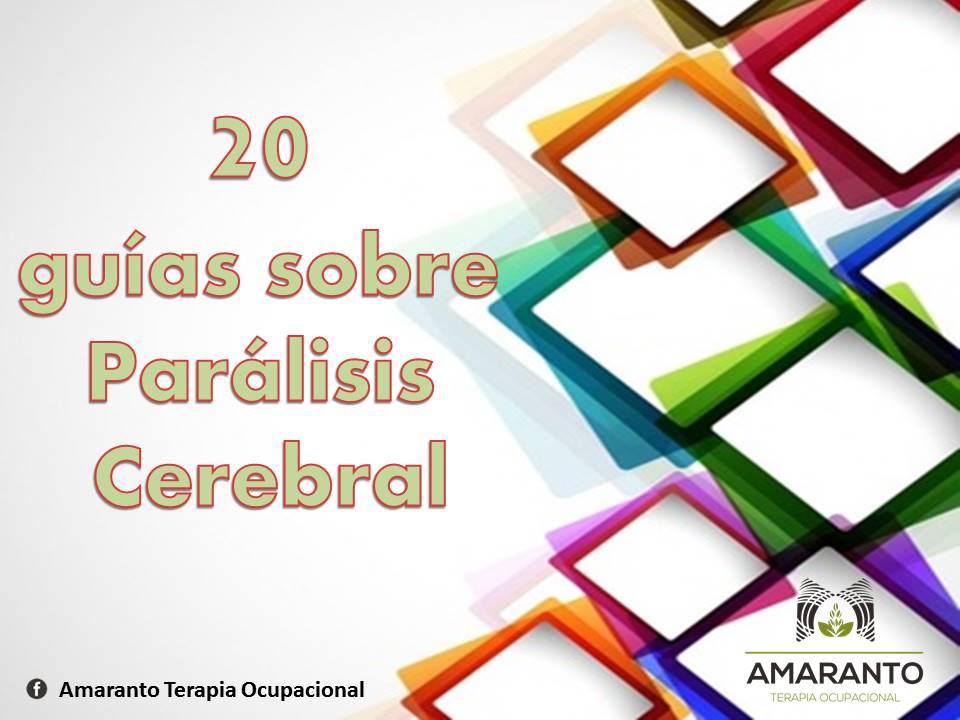 20 guías sobre Parálisis Cerebral. |